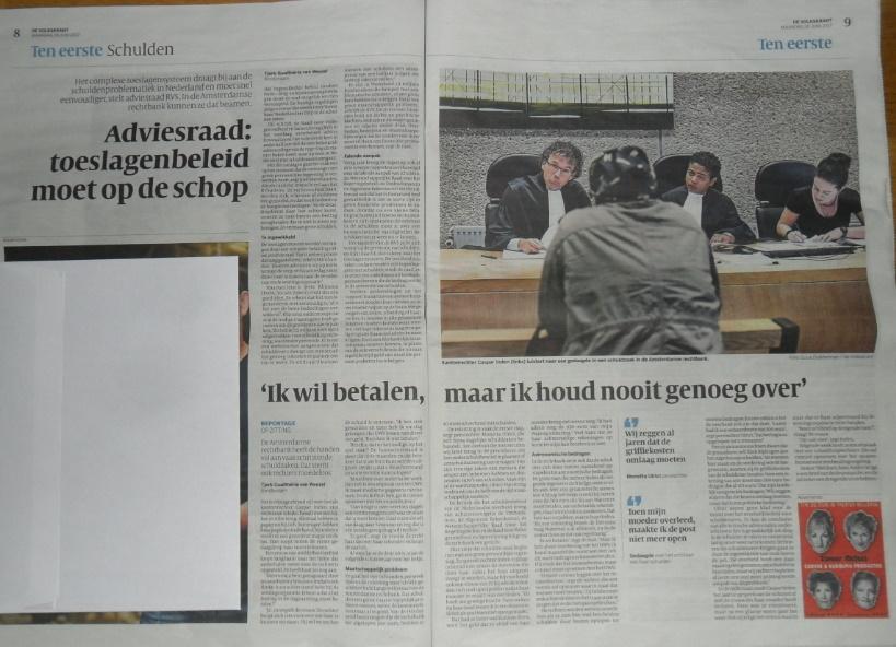 De Volkskrant schrijft op 26 juni 2017 dat het toeslagenbeleid op de schop moet omdat mensen nu in problemen komen.